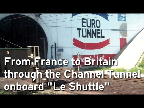 From France to Britain through the Channel Tunnel onboard Le Shuttle
