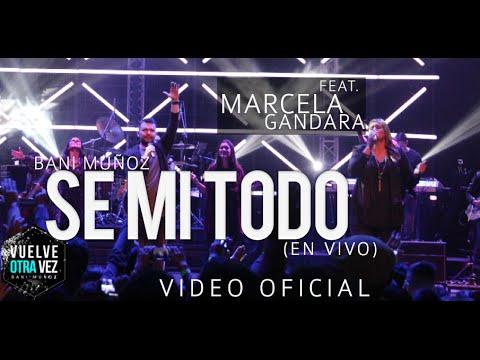 Se Mi Todo - Bani Muñoz - Feat. Marcela Gándara (Video Oficial)