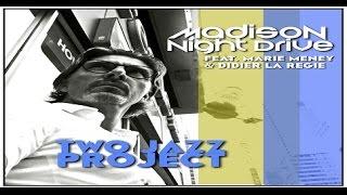 "Two Jazz Project feat Marie Meney & Didier La Régie ""Madison Night  Drive"""