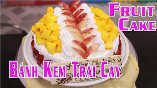 Bánh Kem Trái Cây | Fruit Cake - Chef Nhà Nghèo | CNN Channel