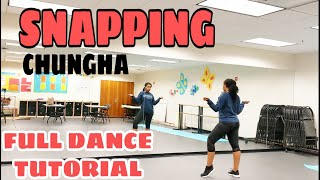 CHUNGHA 'SNAPPING' - FULL DANCE TUTORIAL