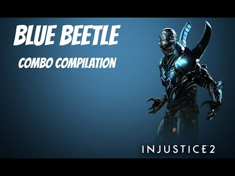 Injustice 2 - Blue Beetle Combo Compilation