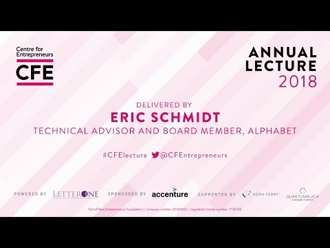 Centre for Entrepreneurs Annual Lecture 2018 delivered by Eric Schmidt