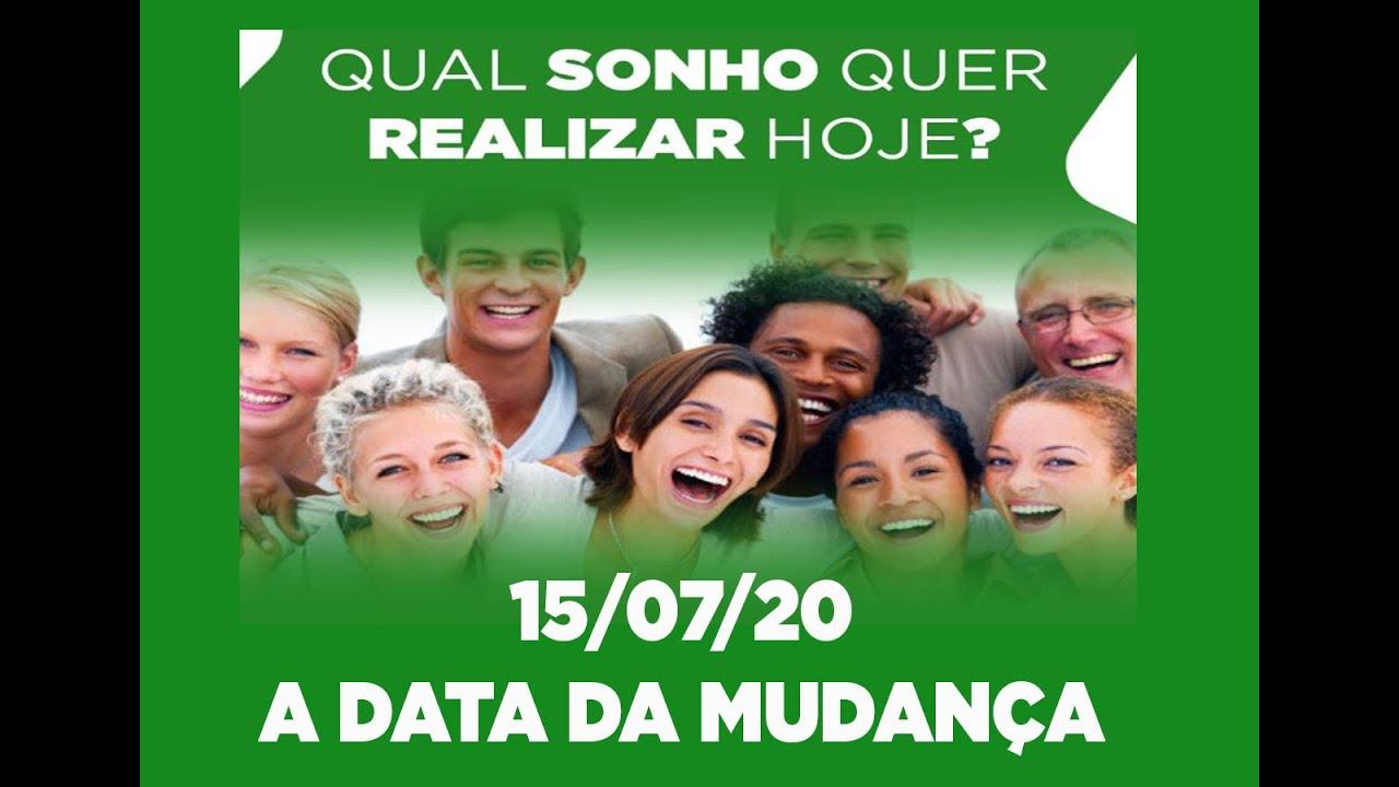 QUER REALIZAR SEUS SONHOS? / QUARTA 15/07/20 A DATA DA MUDANÇA