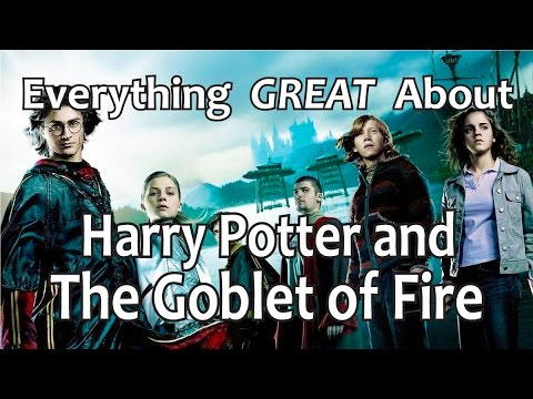 Everything GREAT About Harry Potter and The Goblet of Fire!