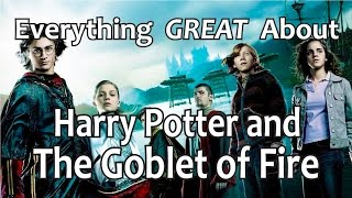 everything great about harry potter and the goblet of fire