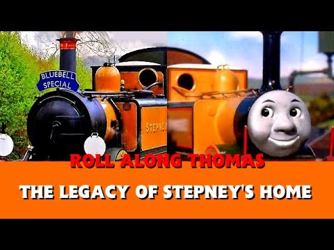 Roll Along's Legacy of Stepney's Home (Bluebell Railway) - Thomas & Friends