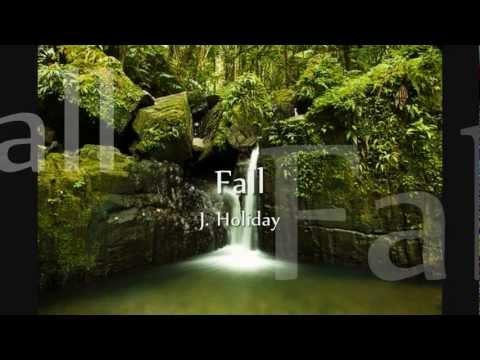 Fall (with lyrics), J. Holiday [HD]