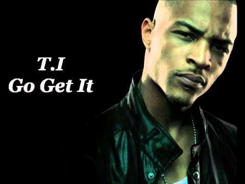 T.I. Go Get It (Lyrics on Description)