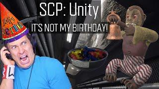 SCP UNITY | IT'S NOT MY BIRTHDAY!