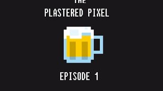 "Plastered Pixel: Episode 1 -- ""Origins"""