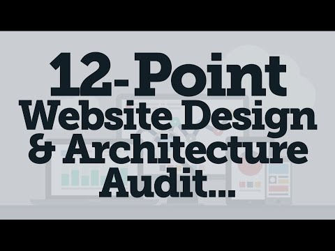 12 Point Website Design Audit - Turn Your Website into a Lead Generation Machine!