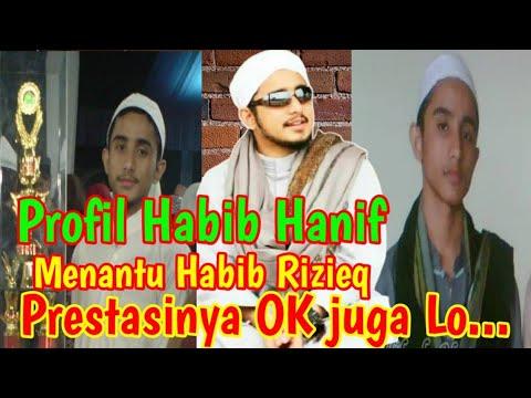 Profil Biografi Habib Hanif Menantu Habib Rizieq Syihab Youtube