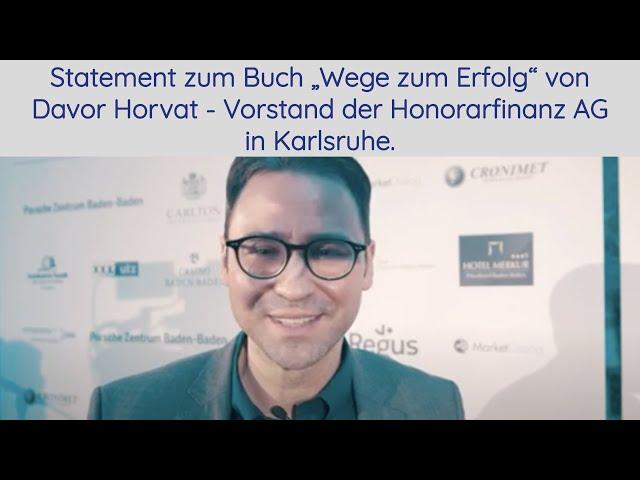 """Statement zum Buch """"Wege zum Erfolg"""" von Davor Horvat - Vorstand der Honorarfinanz AG in Karlsruhe."""