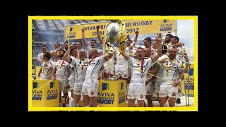 Breaking News | Aviva Premiership rugby final live stream: Watch Exeter Chiefs vs Saracens online