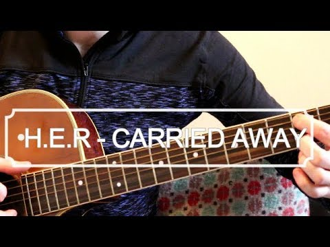 Carried Away - H.E.R. (Guitar Lesson)