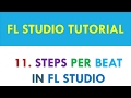FL Studio 12 Tutorial - 11 - Steps per beat in FL Studio