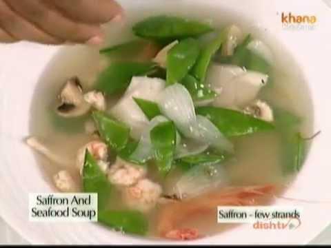 Saffron & Seafood Soup - Sanjeev Kapoor - Khana Khazana