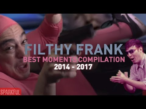 Filthy Frank & Pink Guy BEST MOMENTS COMPILATION (2014 - 2017)