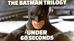 The Batman Trilogy In Under 60 Seconds
