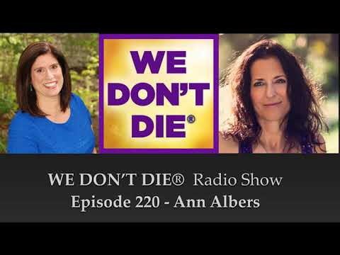 Episode 220 Ann Albers - How to Get & Keep in Touch with Your Loved Ones and Angels