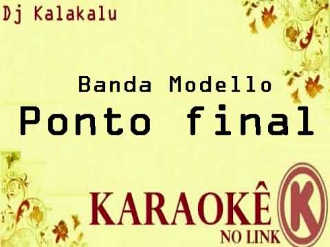 Banda Modello Ponto final plaiback Karaoke Dj Kalakalu