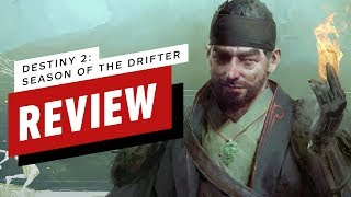 Destiny 2: Season of the Drifter Review