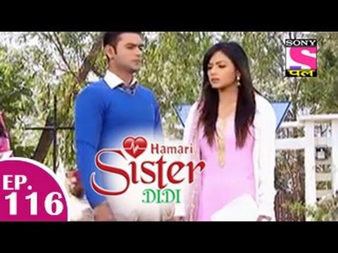 Hamari Sister Didi - हमारी सिस्टर दीदी - Episode 116 - 21st January 2015