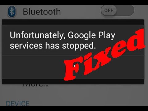 How to fix unfortunately google play services has stopped ...