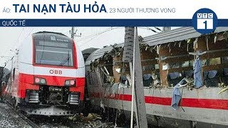 Áo: Tai nạn tàu hỏa, 23 người thương vong | VTC1