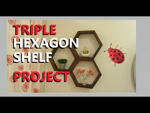 Triple Hexagon Shelf Project- DIY How to Build
