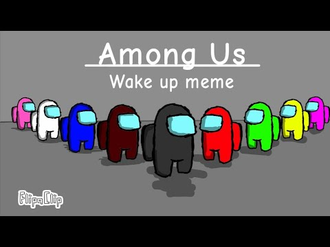 Among us // wake up meme //#Flipaclip - YouTube