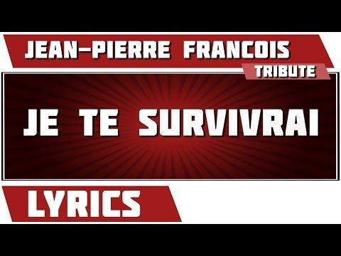 Paroles Je Te Survivrai - Jean-pierre François tribute