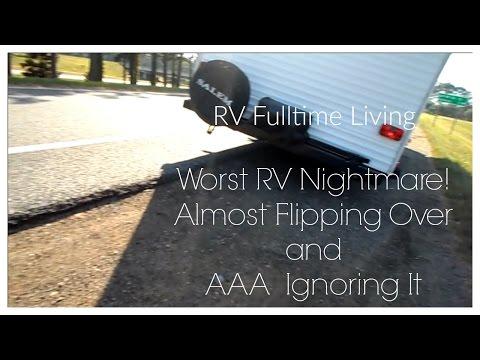 RV FULL-TIME LIVING  ~ ~ WORST RV'ER NIGHTMARE! FLIPPING OVER & AAA IGNORING IT!