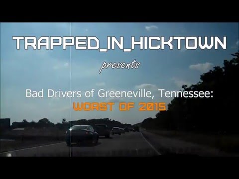 Bad Drivers of Greeneville, Tennessee : Worst of 2015
