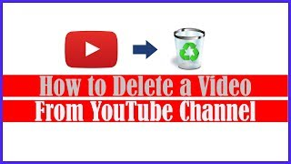 Deleting a video from YouTube Channel
