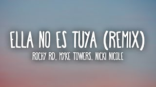 Rochy RD, Myke Towers, Nicki Nicole - Ella No Es Tuya Remix (Letra/Lyrics)