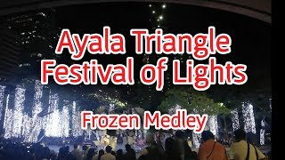 Ayala Triangle Festival of Lights 2018 | Frozen Medley