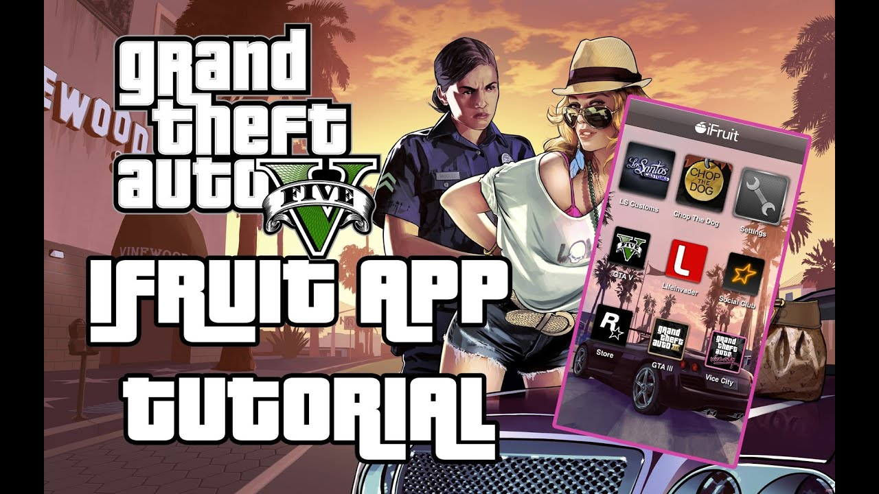Grand Theft Auto V Ifruit App Tutorial Youtube