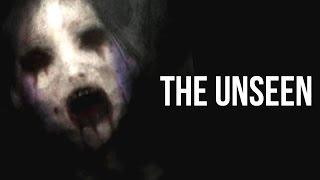 """""""The Unseen"""" Creepypasta"""