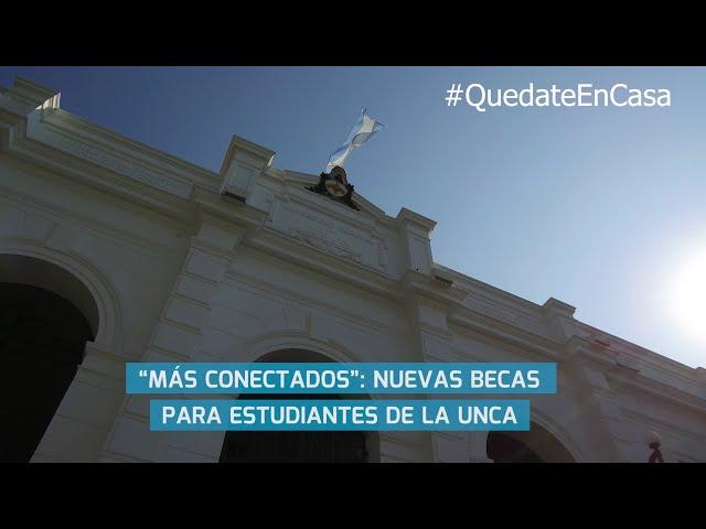"""""""MÁS CONECTADOS"""": NUEVAS BECAS PARA ESTUDIANTES DE LA UNCA"""