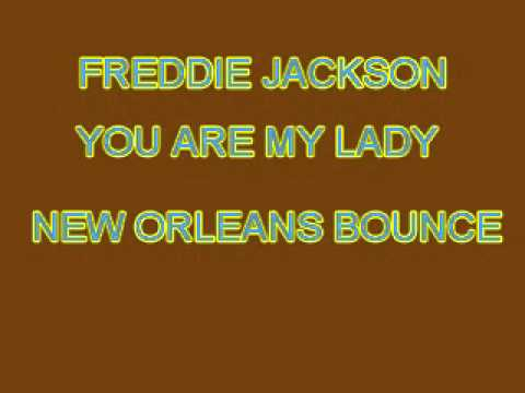 FREDDIE JACKSON-YOU ARE MY LADY-NEW ORLEANS BOUNCE