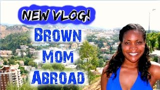 Brown Mom Abroad An Introduction