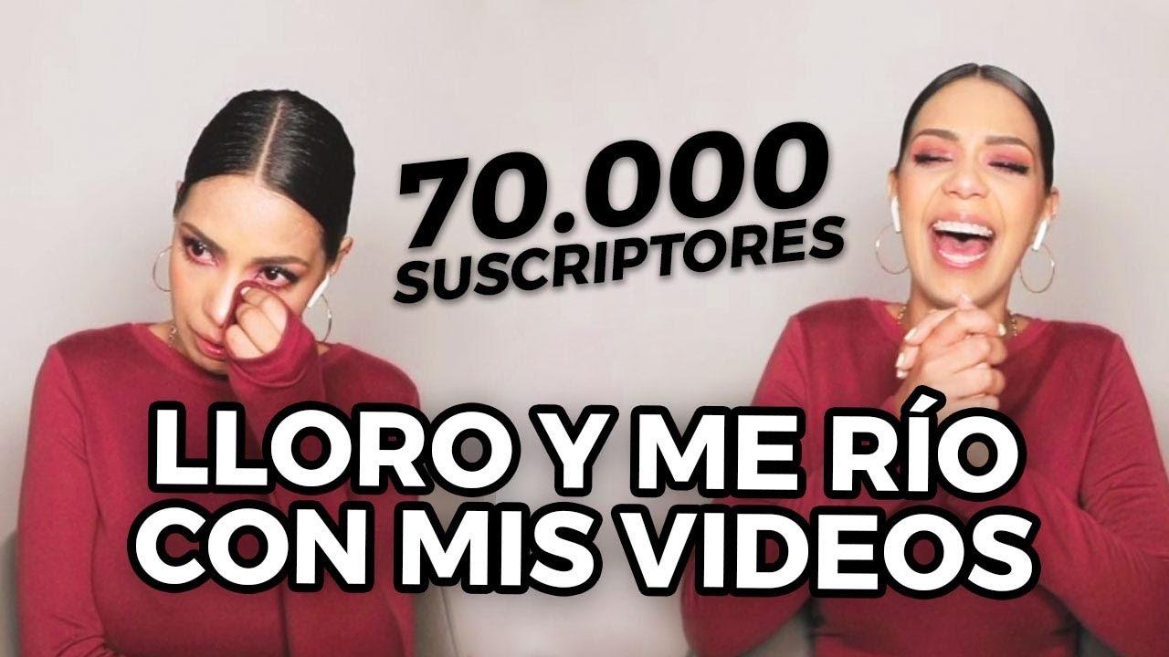 Acompáñenme a reír y a llorar con mis videos ¡Especial 70.000 suscriptores!
