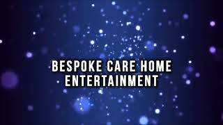 bespoke carehome entertainment