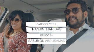 CARPOOL WITH RANJINI HARÏDAS BIG BOSS SPECIAL EPISODE-1 SABUMON ABDUSAMAD