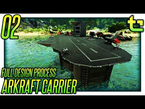 Ark Build || Project - Arkraft Carrier Part 02 || TimmyCarbine