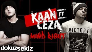 Kaan feat. Ceza - Mind Right (Lyric Video)