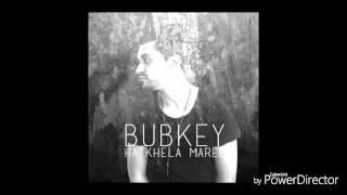 Bubkey - Hatkhela Maree
