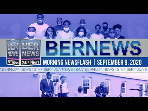 Bermuda Newsflash For Wednesday, Sept 9, 2020